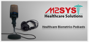 RightPatient iris biometrics patient identification free health care podcast series