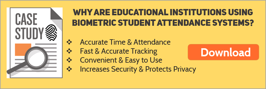 The Value of Biometrics for Student Attendance Management Systems