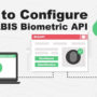 Infographic: How to Configure CloudABIS Biometric API