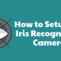 Infographic: How to Setup an Iris Recognition Camera
