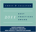 Wins Frost & Sullivan 2011 North American New Product Innovation Award for Hybrid Biometric Platform