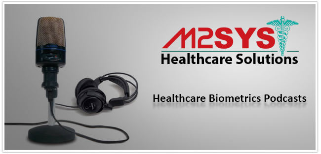 Healthcare Biometrics Podcasts