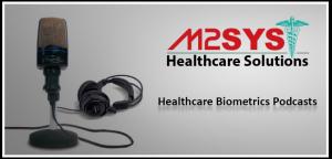 RightPatient iris biometrics patient identification free health care podcast series