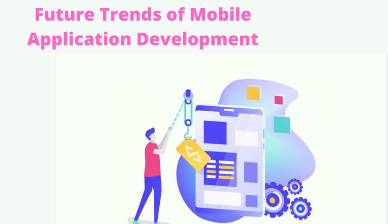 future-trends-of-mobile-application-development